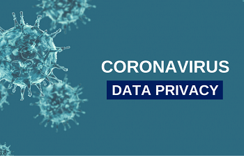 Photo for article Coronavirus and Business Interruption: Data Privacy and Compliance Challenges