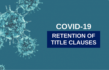 Photo for article Retention of Title Clauses in the Context of the COVID-19 Crisis