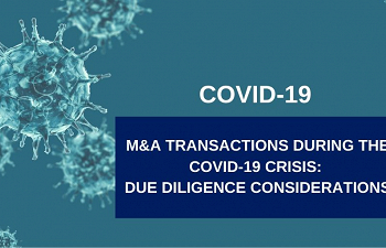 Photo for article M&A Transactions During the COVID-19 Crisis: Due Diligence Considerations